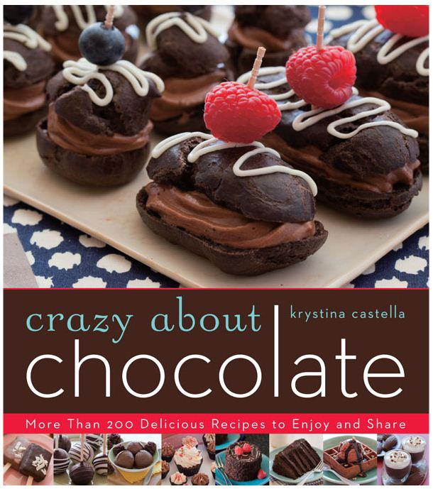 Crazy About Chocolate: More than 200 Delicious